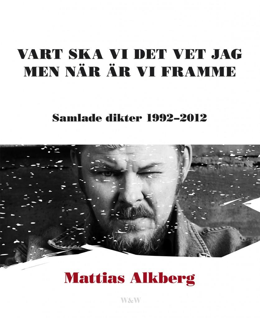 Vart ska vi det vet jag men när är vi framme – Mattias Alkberg